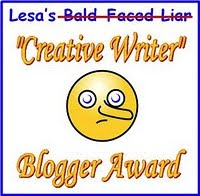 "Bald Faced Liar, erm, ""Creative Writer"" Blogger Award"